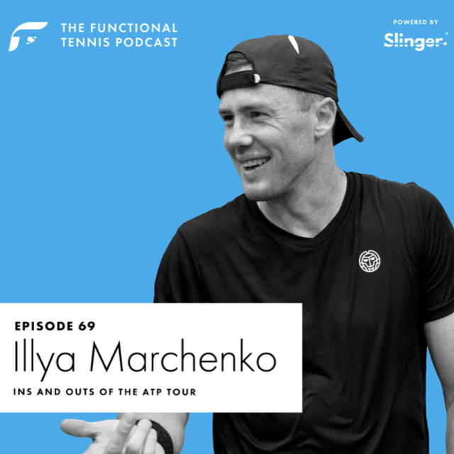 Illya Marchenko on the Functional Tennis Podcast