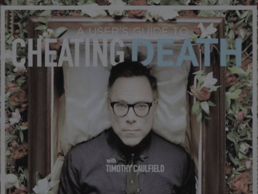 cover of cheating death with host timothy caulfield