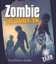 Zombie Outbreak an HRDQ Team Adventure Training Simulation