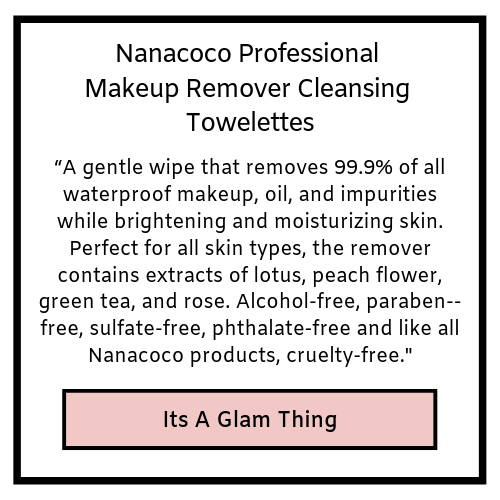 nanacoco professional makeup remover cleansing towelettes- it's a glam thing