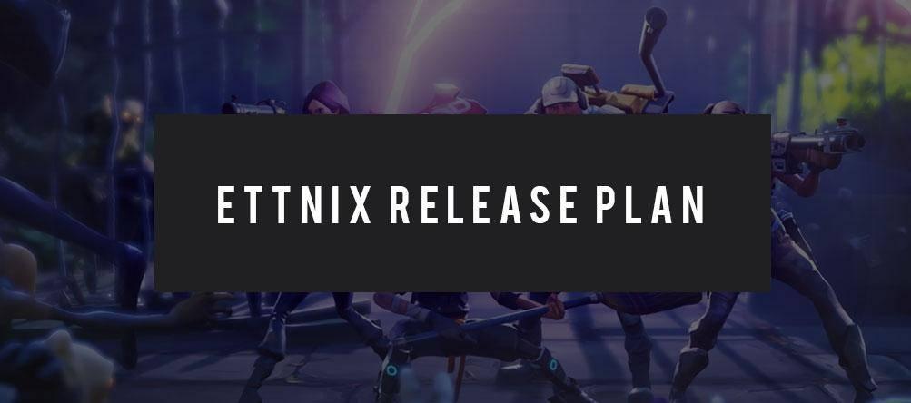 Ettnix release plan