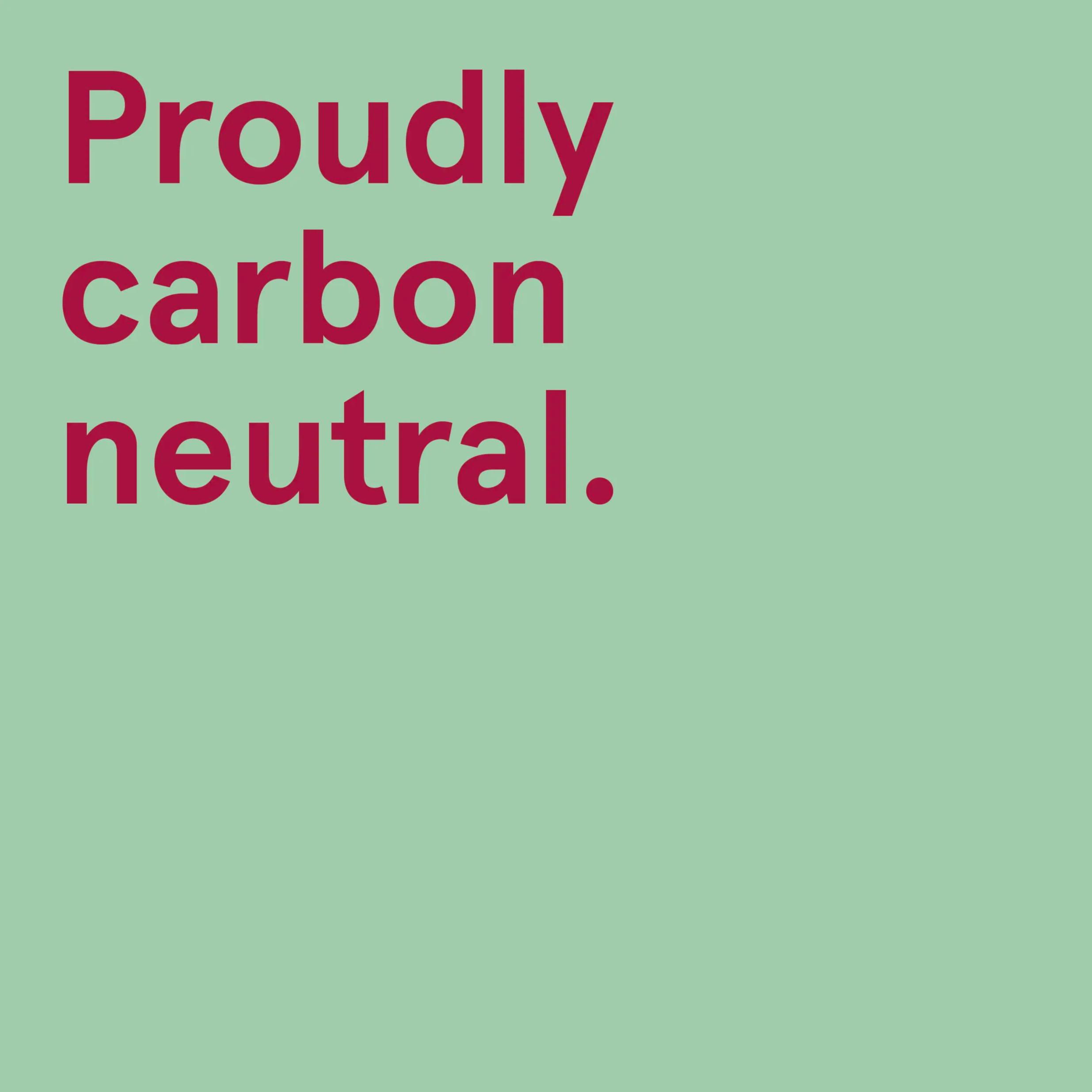 Proudly carbon neutral