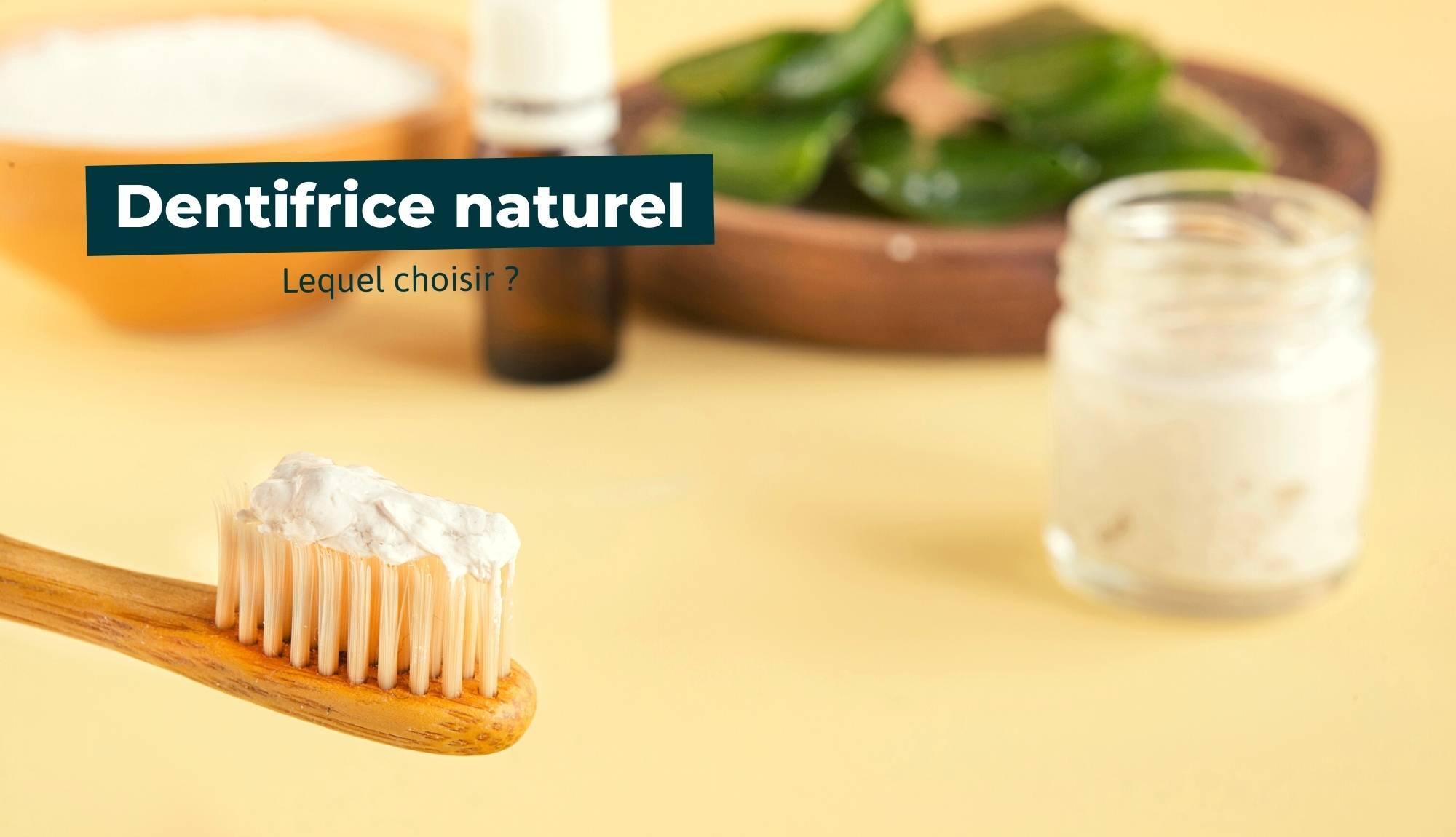 Quel dentifrice naturel choisir ?