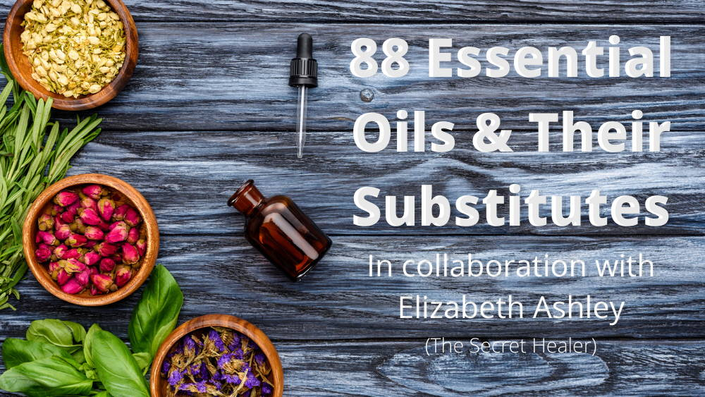 The Complete List Of Essential Oil Substitutes 80 Oils Listed