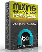 Mixing EDM Masterclass (Any DAW)