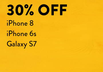 30% OFF iphone 8, iphone 6s, galaxy s7