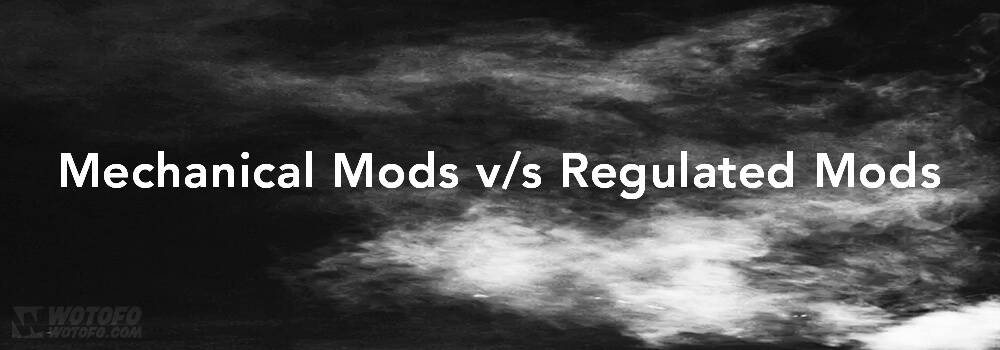 mech mods vs regulated mods