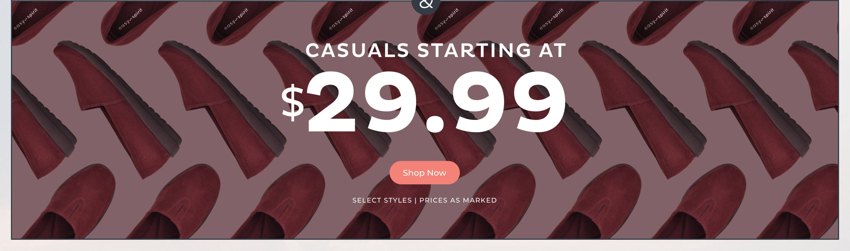 Casuals Starting at $29.99