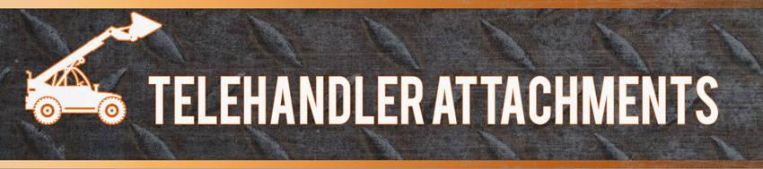 TELEHANDLER ATTACHMENTS