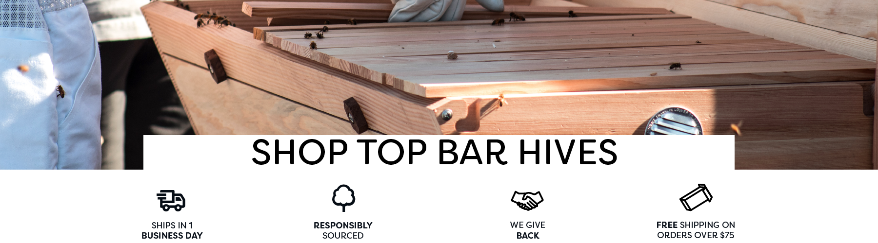 Top bar hives and top-bar beekeeping supplies for sale. Made from FSC certified, sustainable, sugar pine, douglas fir, or western red cedar.