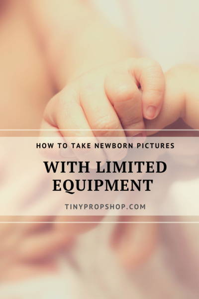 How to take a Newborn Pictures With Limited Equipment