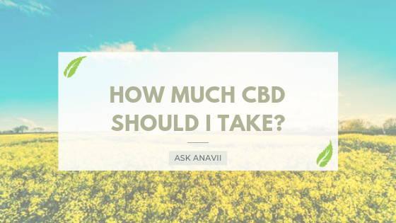 How Much CBD Should I Take?