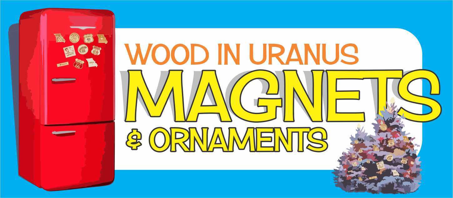 Wood Magnets and Ornaments in Uranus as a gift