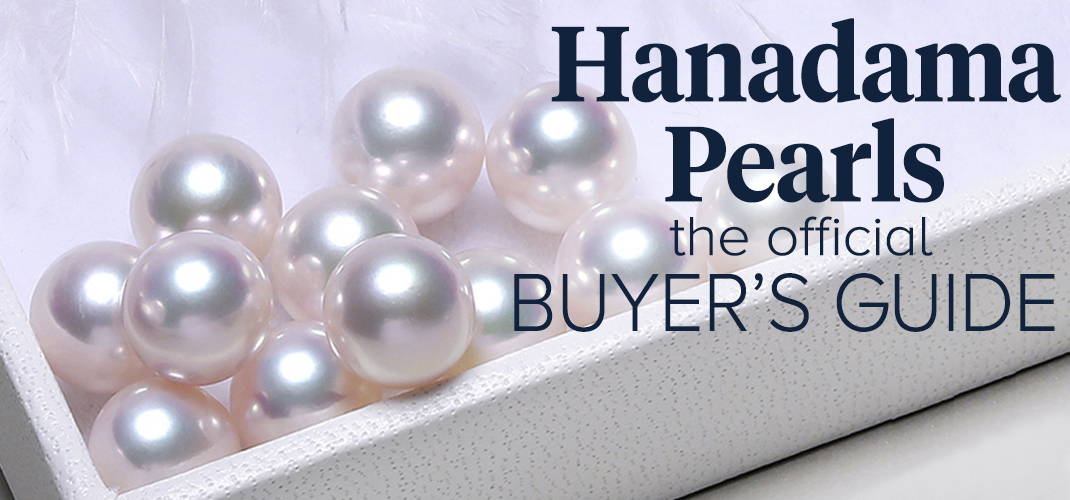 Hanadama Akoya Pearls Buyer's Guide