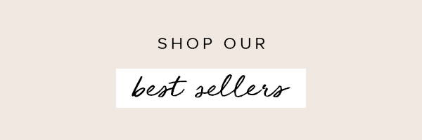 Shop our bestsellers.