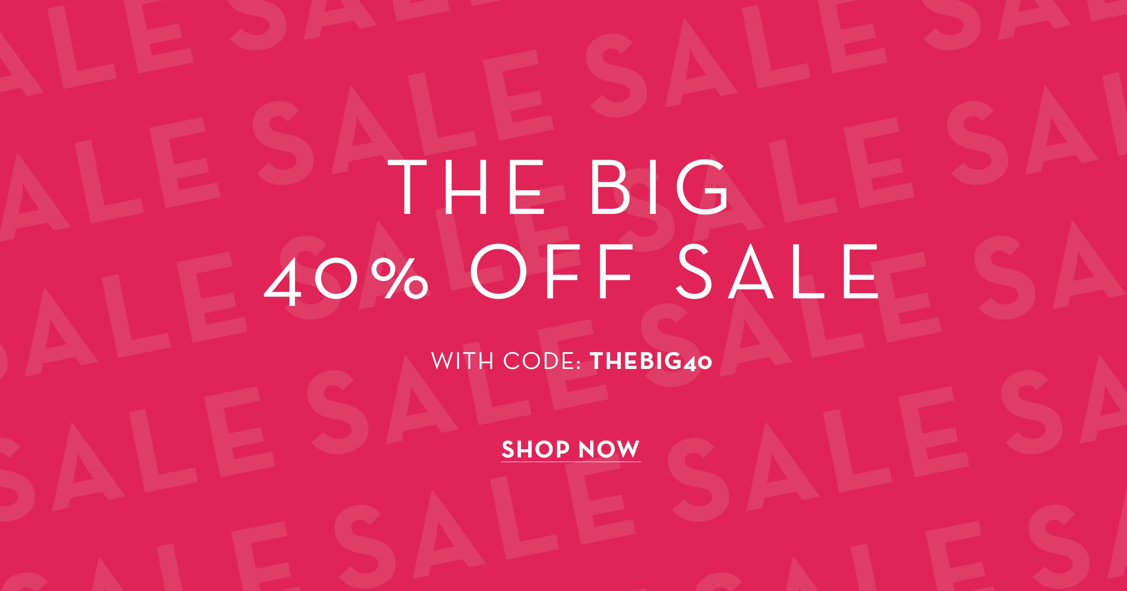 The Big 40% off sale with code THEBIG40