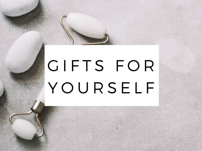 gifts for yourself
