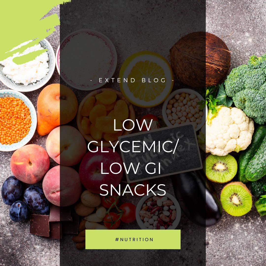 Extend Blog: Low Glycemic/ Low GI Snacks