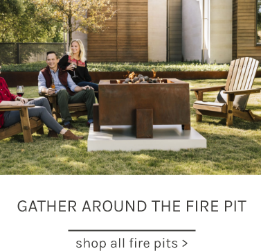 Gather Around The Fire Pit shop all fire pits