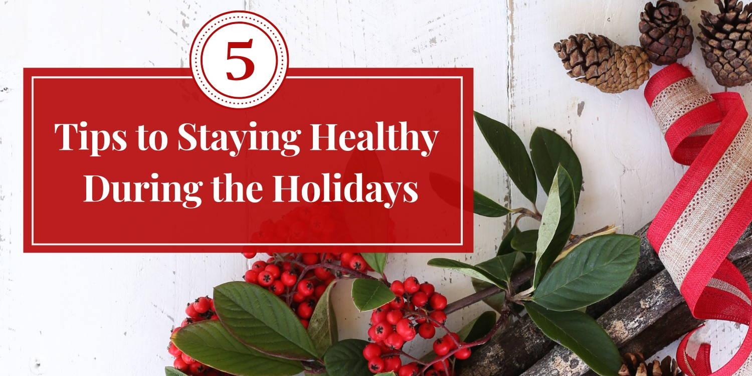 5-tips-to-staying-healthy-during-the-holidays