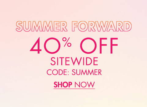 Summer Forward 40% Off