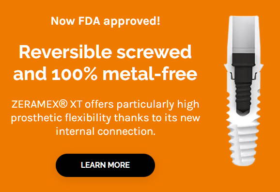 Zeramex XT - Reversible screwed and 100% metal-free dental implant
