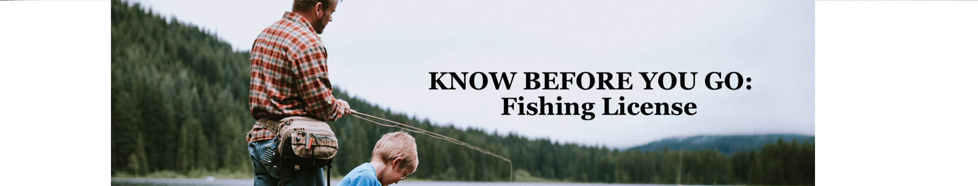 Know before you go - fishing license