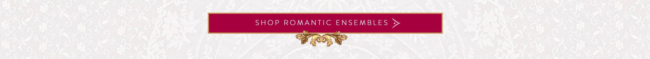 Shop Romantic Ensembles