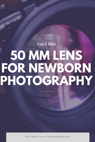 Top 5 Best 50mm Lens for Newborn Photography
