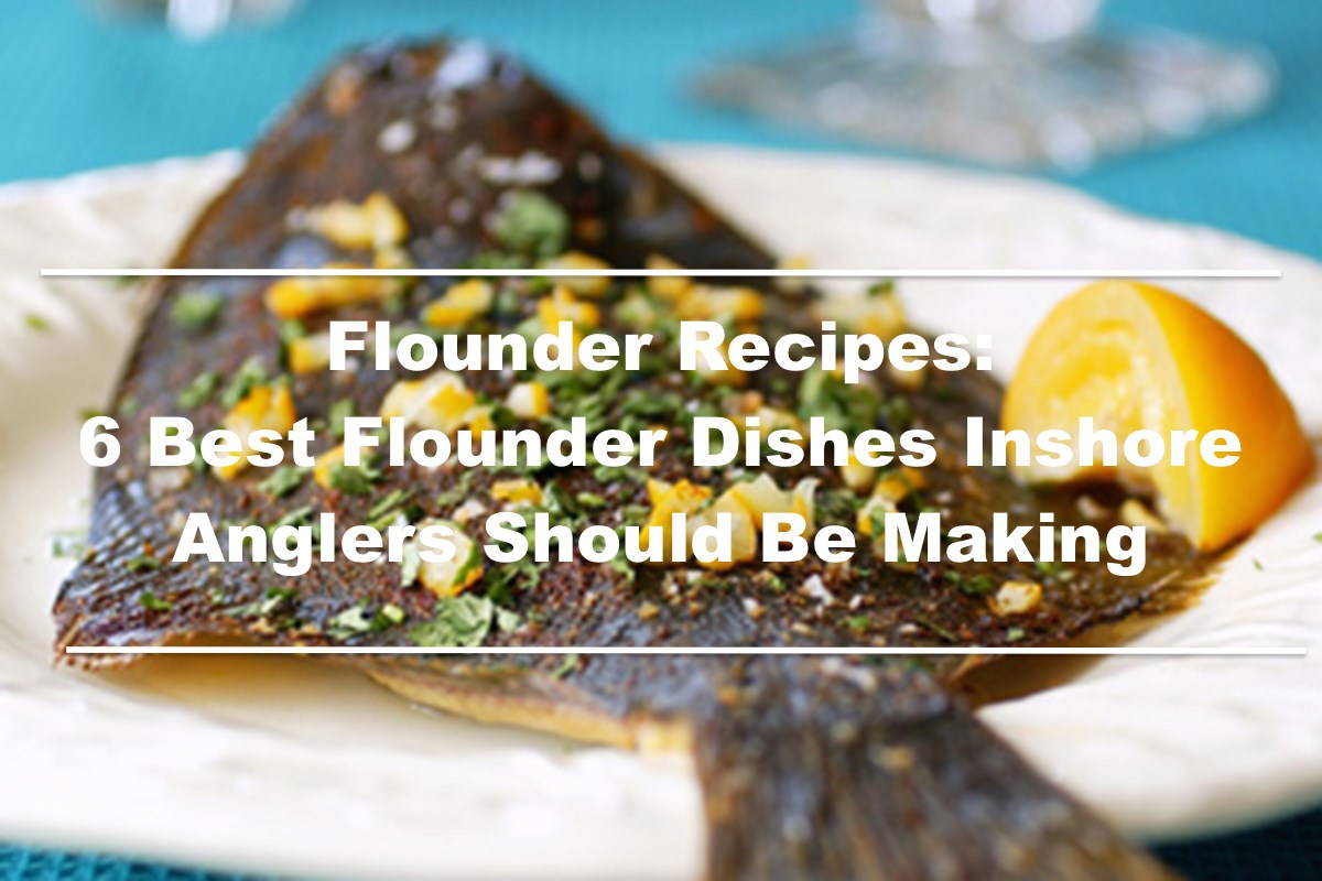 6 amazing flounder recipes