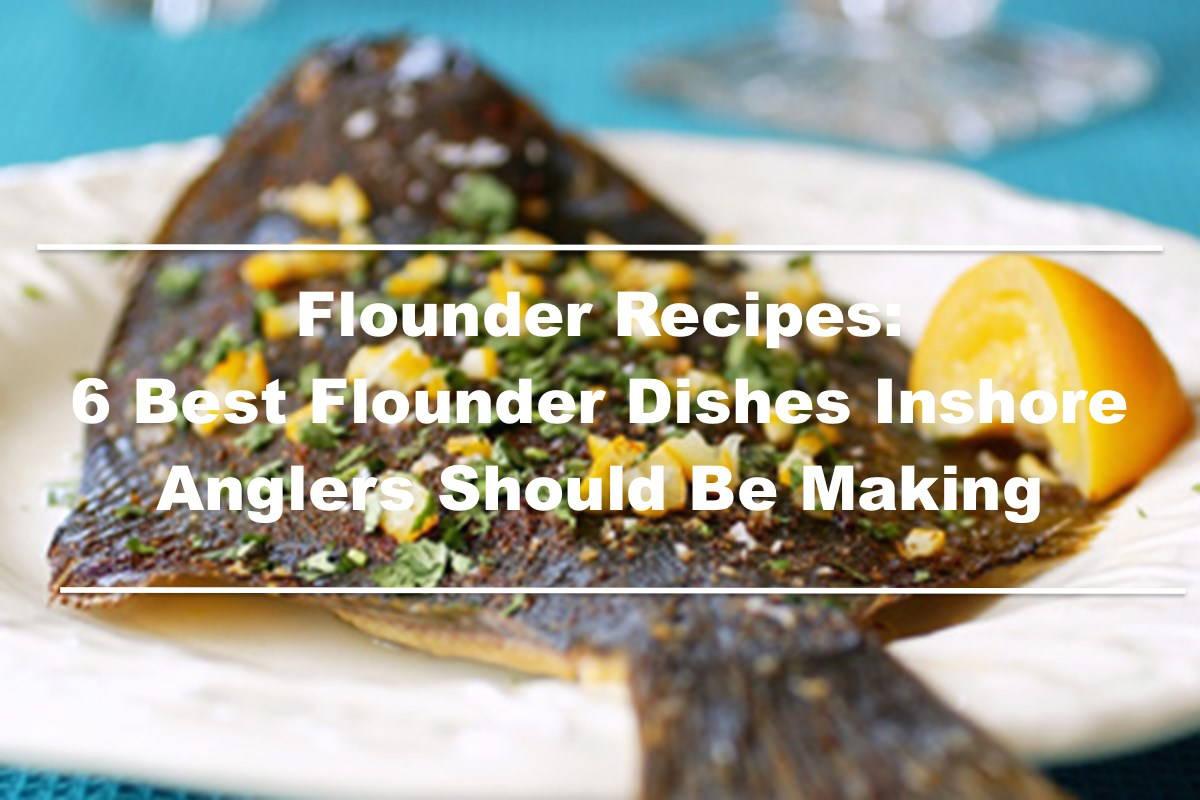 6 amazing flounder recipes