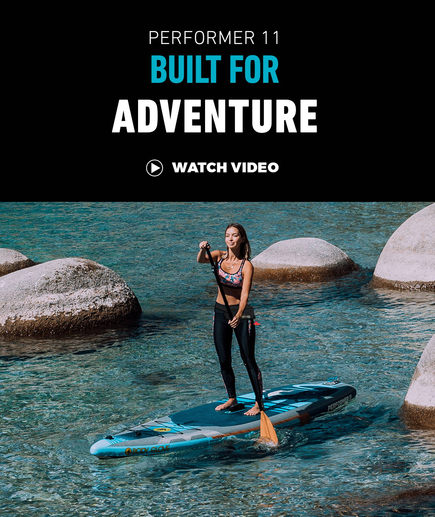 Performer 11 ISUP Built for Adventure - Watch the Video