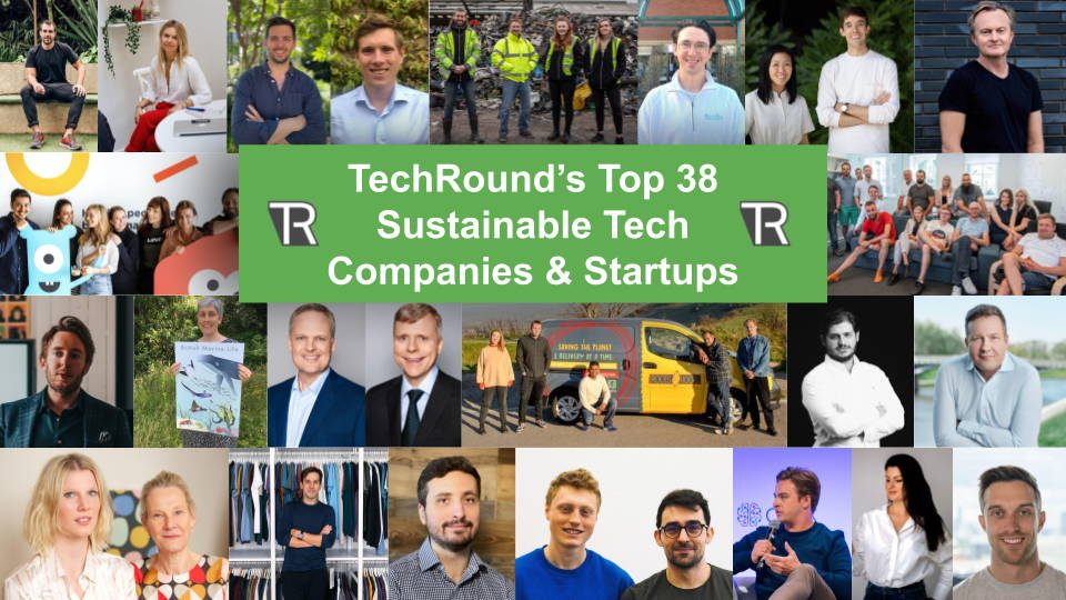 TechRound's Top 38 Sustainable Tech Companies & Startups 2021 announced