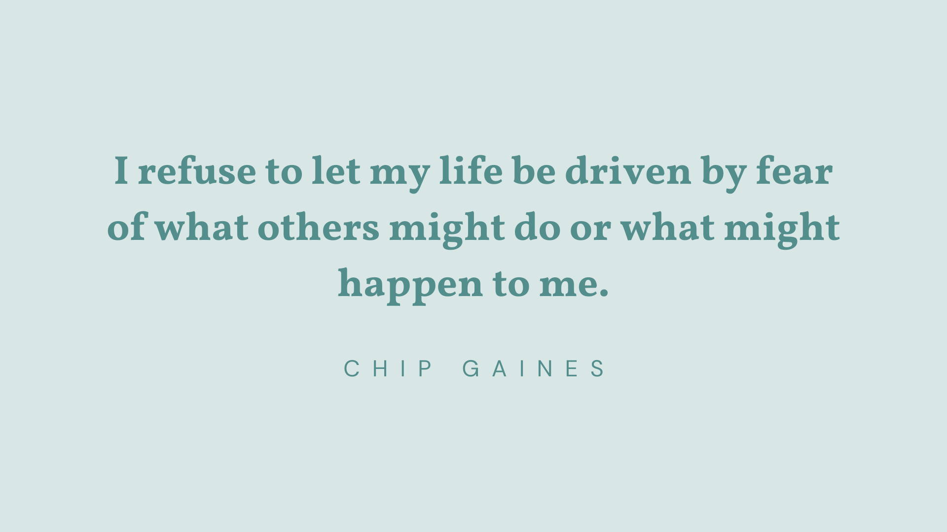 chip gaines quote about fearlessness