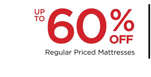 up to 60% off Reg Price Mattresses