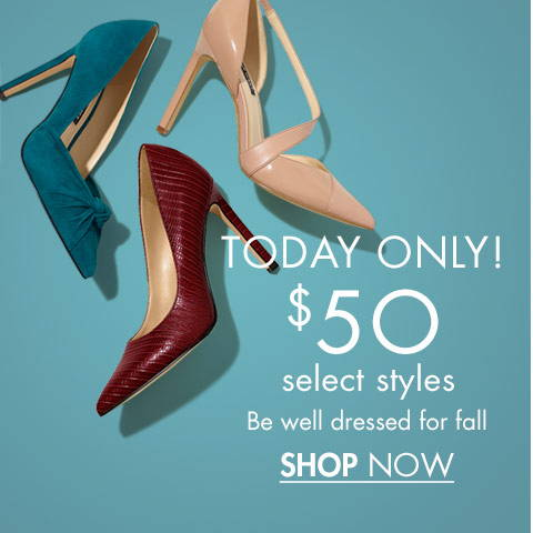 Today Only $50 Select Styles