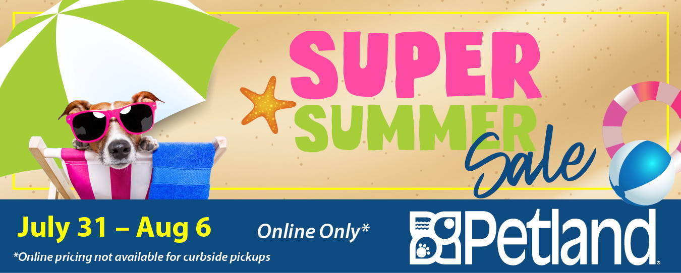 Petland's Super Summer Online Sale from July 31 to August 6, 2020