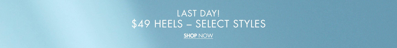 $49 Heels Select Styles