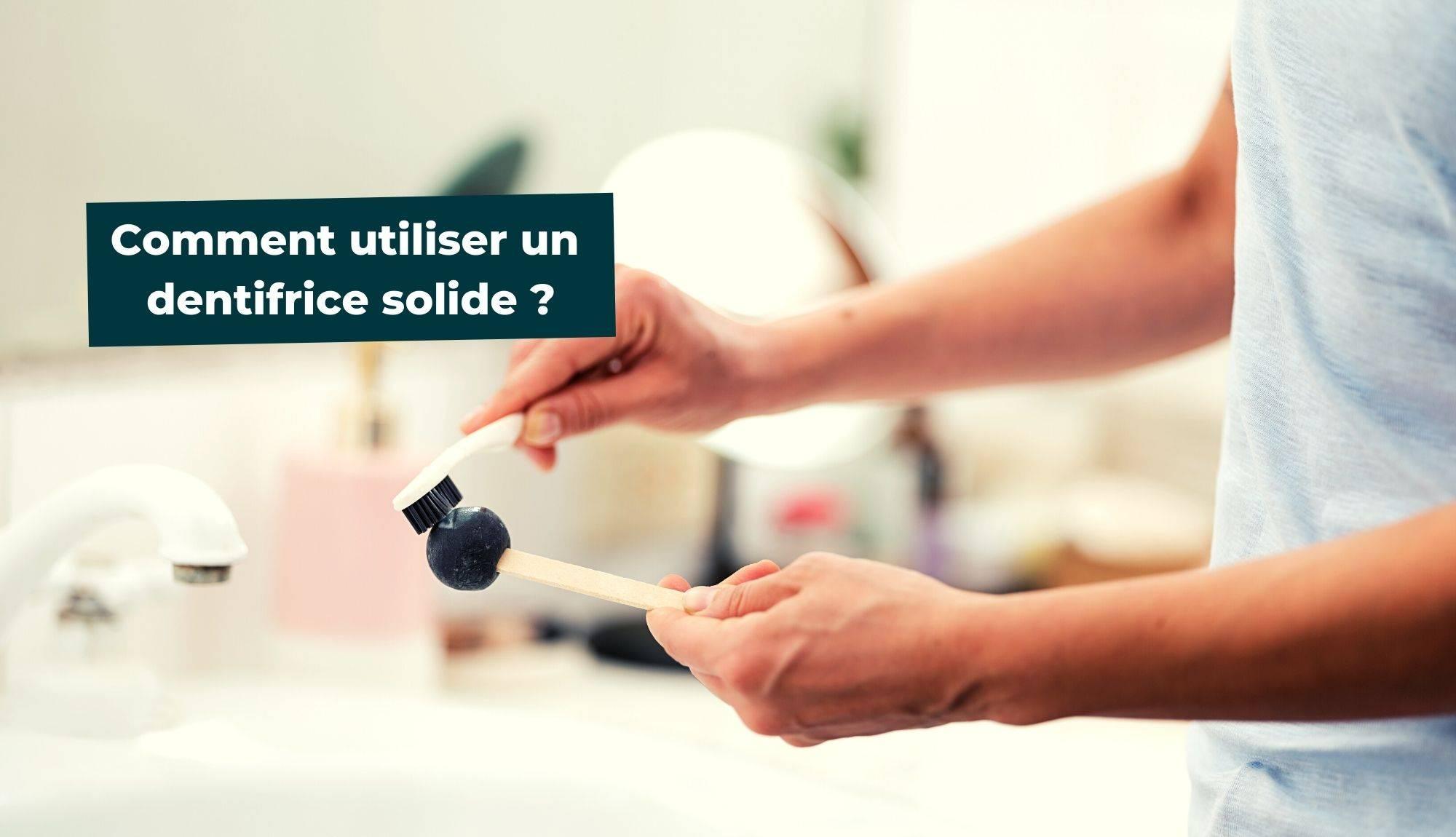 Comment utiliser un dentifrice solide ?