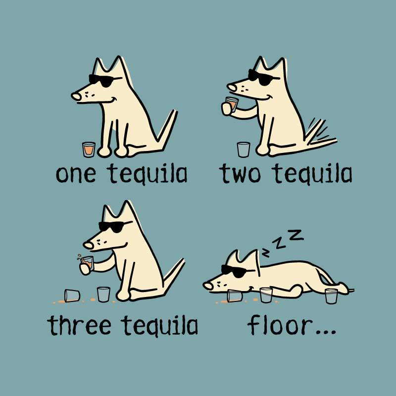 Shop teddy the dog one tequila two tequila three tequila floor