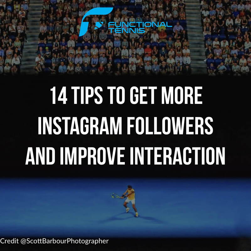 14 tips to help you get more instagram followers and interaction for tennis accounts by functional tennis