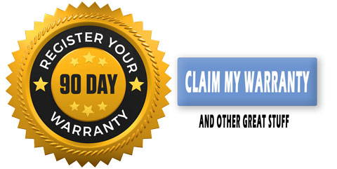 Register your 90 day warranty