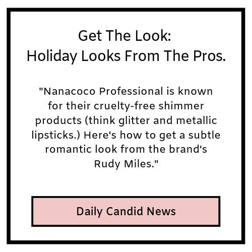 get the look: holiday looks from the pros- daily candid news
