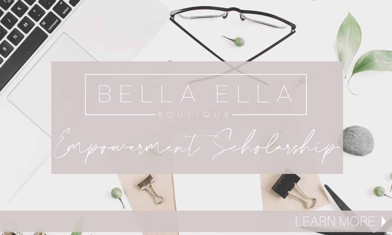 Bella Ella Boutique 2020 Empowerment Scholarship