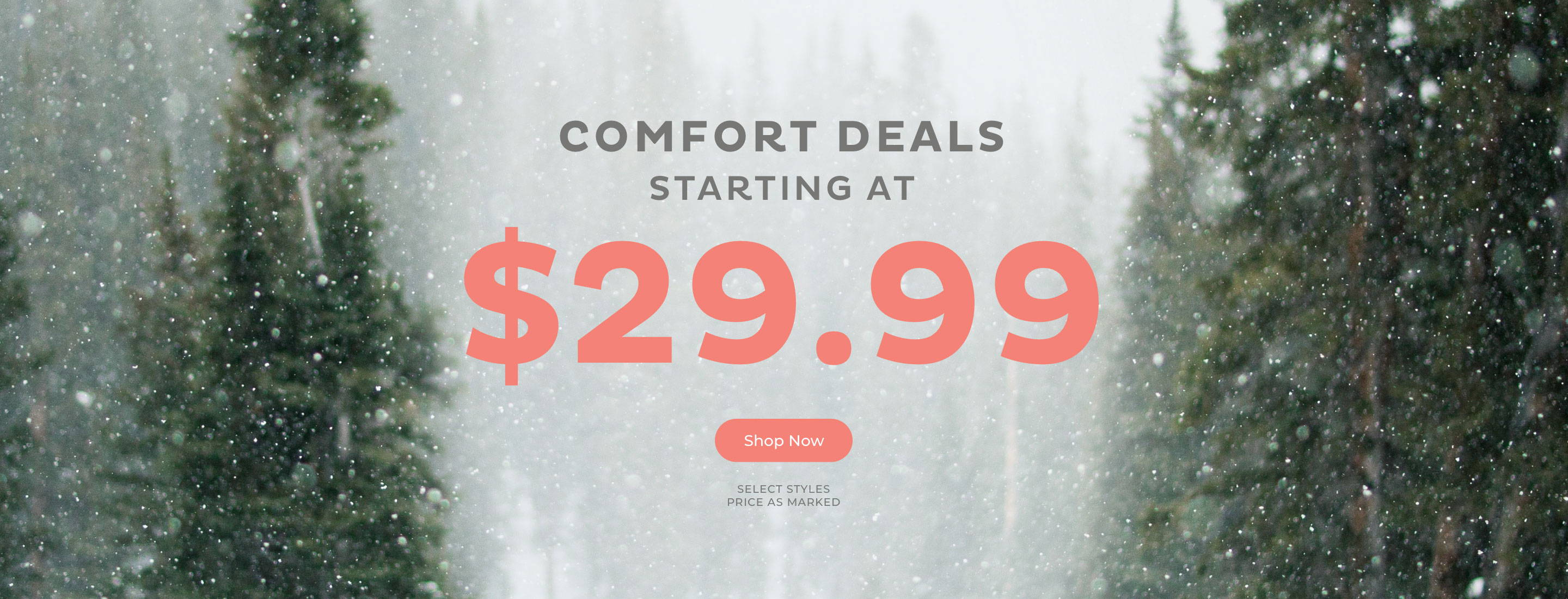Comfort Deals Starting at $29.99