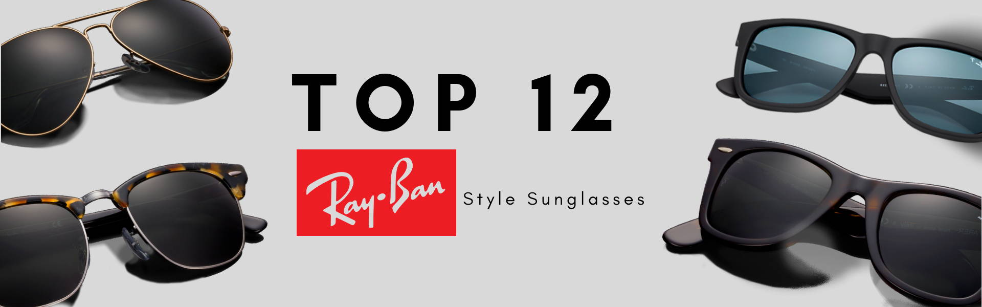 Top 12 Ray-Ban Style Sunglasses