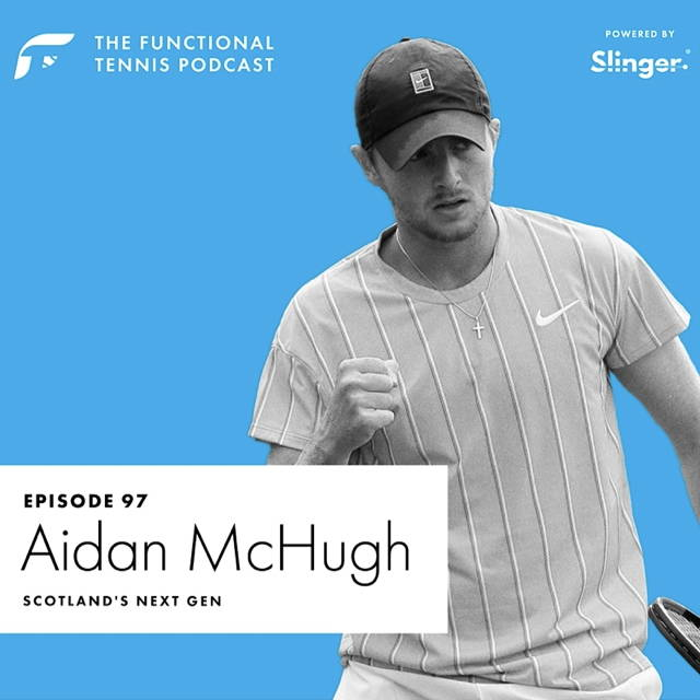 Aidan McHugh on the Functional Tennis Podcast