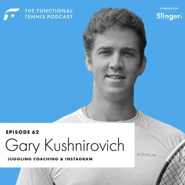 Gary Kushnirovich on the Functional Tennis Podcast