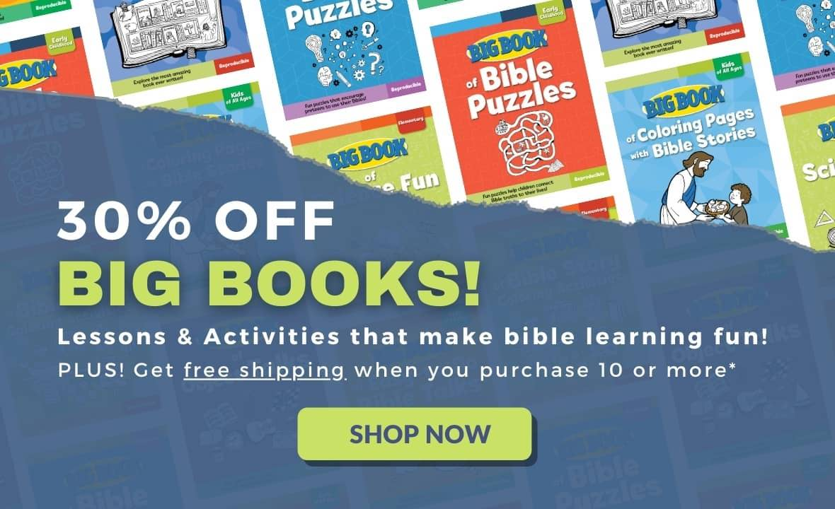 Save 30% on select big books, Bible lessons and activities for all ages