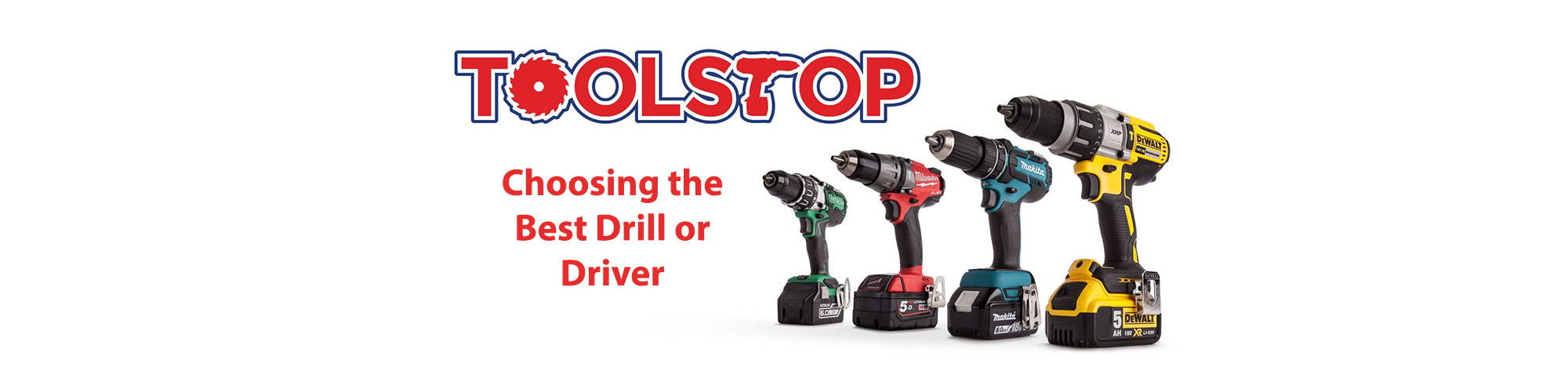 Choosing the Best Drill or Driver A Toolstop Buying Guide